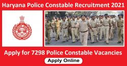 Haryana Police Constable Recruitment 2021 Apply for 7298 Police Constable Vacancies